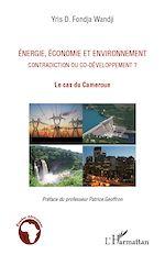 Download this eBook Energie, économie et environnement contradiction ou co-développement ?