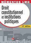 Télécharger le livre :  Mémentos LMD. Droit constitutionnel et Institutions politiques - 13e édition