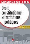 Télécharger le livre :  Mémentos LMD - Droit constitutionnel et Institutions Politiques - 14e édition