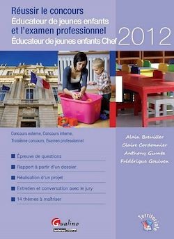 Réussir le concours d'Éducateur de jeunes enfants et l'examen professionnel d'Éducateur de jeunes enfants Chef 2012