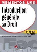Téléchargez le livre :  Introduction générale au droit 2012-2013 - 6e édition