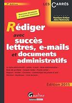 Download this eBook Rédiger avec succès lettres, e-mails et documents administratifs 2015 - 7e édition