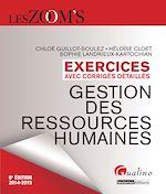 Télécharger cet ebook : Les Zoom's. Exercices avec corrigés détaillés - Gestion des ressources humaines 2014-2015 - 6e édition