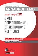 Download this eBook Annales corrigées 2015 - Droit constitutionnel et institutions politiques