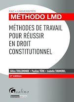 Download this eBook Méthodes de travail pour réussir en droit constitutionnel - 2e édition