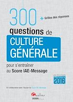 Download this eBook 300 questions de culture générale - 6e édition 2016