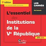 Download this eBook L'essentiel des institutions de la Ve République - 3e édition 2015-2016