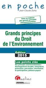 Télécharger cet ebook : En poche - Grands principes du Droit de l'Environnement 2015