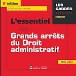 Download this eBook L'essentiel des grands arrêts du droit administratif - 8e édition 2016-2017