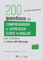 Download this eBook 200 questions de compréhension et expression écrite en anglais pour s'entraîner au Score IAE-Message 2017 - 6e édition