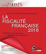 Download this eBook Les Zoom's. La fiscalité française - 21e édition 2016