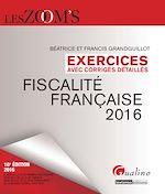 Download this eBook Les Zoom's. Exercices avec corrigés détaillés - Fiscalité française - 10e édition 2016