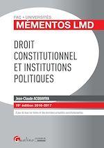 Téléchargez le livre :  Mémentos LMD - Droit constitutionnel et institutions politiques - 19e édition 2016-2017
