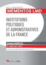 Download this eBook Mémentos LMD - Institutions politiques et administratives de la France 2017-2018 - 9e édition
