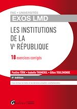 Download this eBook Exos LMD - Les institutions de la Ve République - 18 exercices corrigés - 4e édition