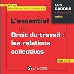 Téléchargez le livre :  L'essentiel du droit du travail: les relations collectives 2018 - 1e édition