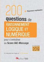 Download this eBook 200 questions de raisonnement logique et numérique pour s'entraîner au Score IAE-Message 2018 - 8e édition