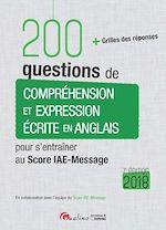Download this eBook 200 questions de compréhension et expression écrite en anglais pour s'entraîner au Score IAE-Message 2018 - 7e édition