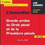 Download this eBook L'essentiel des grands arrêts du droit pénal et de la procédure pénale 2017-2018 - 2e édition