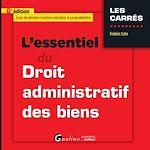 Téléchargez le livre :  L'essentiel du Droit administratif des biens