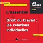 Téléchargez le livre :  L'essentiel du droit du travail: les relations individuelles 2018 - 2e édition