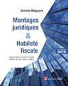 Montages juridiques et habileté fiscale - 2e édition