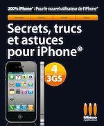 Téléchargez le livre :  Secrets, trucs et astuces Iphone 4/3GS