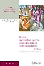 Téléchargez le livre :  Réussir l'agrégation interne : lettres modernes et classiques