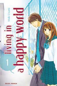Téléchargez le livre :  Living in a happy world T01