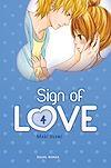 Télécharger le livre :  Sign of Love T04