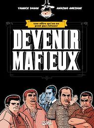 Téléchargez le livre :  Devenir Mafieux