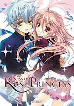 Téléchargez le livre :  Kiss of Rose Princess T04