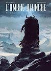 Télécharger le livre :  L'Ombre blanche T01