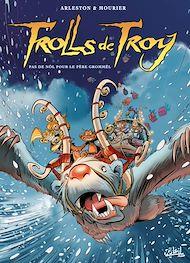 Téléchargez le livre :  Trolls de Troy T19