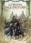 Télécharger le livre :  Les Maîtres inquisiteurs T05