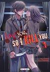 Télécharger le livre :  I love you so I kill you T01