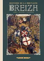 Téléchargez le livre :  Breizh Histoire de la Bretagne T04