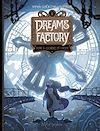 Télécharger le livre :  Dreams Factory T01
