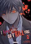 Télécharger le livre :  I love you so I kill you T02