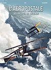 Télécharger le livre :  L'Aéropostale - Des Pilotes de légende T06