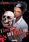 Télécharger le livre :  I love you so I kill you T03