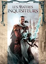 Téléchargez le livre :  Les Maîtres inquisiteurs T10
