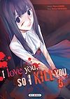 Télécharger le livre :  I love you so I kill you T05