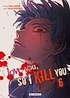 Télécharger le livre :  I love you so I kill you T06
