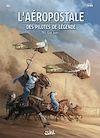 Télécharger le livre :  L'Aéropostale - Des Pilotes de légende T07
