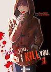 Télécharger le livre :  I love you so I kill you T07