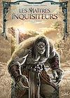 Télécharger le livre :  Les Maîtres inquisiteurs T13