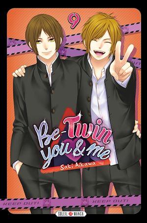 Téléchargez le livre :  Be-Twin you and me T09