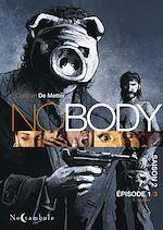 Téléchargez le livre :  NOBODY Saison T02 Episode 1