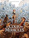 Télécharger le livre :  La Cour des miracles T02